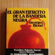 Libros de segunda mano: GEORGES BLOND - EL GRAN EJÉRCITO DE LA BANDERA NEGRA (ED. LUIS DE CARALT, 1975). Lote 42713153