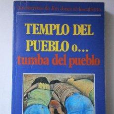 Libros de segunda mano: TEMPLO DEL PUEBLO O TUMBA DEL PUEBLO PHIL KERNS DOUG WEAD CLIE 1979. Lote 42716346