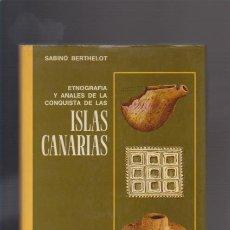 Libros de segunda mano: ISLAS CANARIAS - ETNOGRAFÍA Y ANALES DE SU CONQUISTA - EDICIONES GOYA 1978. Lote 42733793