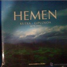 Libros de segunda mano: HEMEN 1879-1955 KUTXA ELENA BARRENA OSORO. Lote 42761703