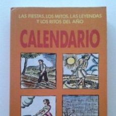 Libros de segunda mano: CALENDARIO - LAS FIESTAS, LOS MITOS, LAS LEYENDAS Y LOS RITOS DEL AÑO - ALFREDO CATTABIANI. Lote 42796988