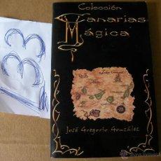 Libros de segunda mano: CANARIAS MAGICA - JOSE GREGORIO GONZALEZ. Lote 42806981
