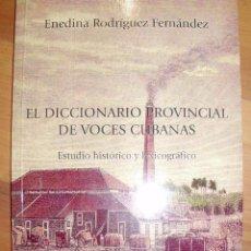 Libri di seconda mano: EL DICCIONARIO PROVINCIAL DE VOCES CUBANAS. ESTUDIO HISTÓRICO Y LEXICOGRÁFICO (MÁLAGA, 2008). Lote 42813341