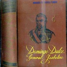 Libros de segunda mano: M. DE CASTELL FLORITE : DOMINGO DULCE. GENERAL ISABELINO (PLANETA, 1962) - CON AUTÓGRAFO DEL AUTOR. Lote 42828755