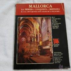 Libros de segunda mano: MALLORCA. LA PRIMERA CONQUESTA CRISTIANA - FUNDACIÓ JAME I - 1979. Lote 42857402
