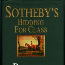 Libros de segunda mano: SOTHEBY'S: BIDDING FOR CLASS - ROBERT LACEY (TAPA DURA CON SOBRECUBIERTA)1998 . Lote 42869254