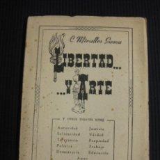 Libros de segunda mano: LIBERTAD Y ARTE. C.MIRALLES GAONA.EDITORIAL REUS MADRID 1947.. Lote 42877225