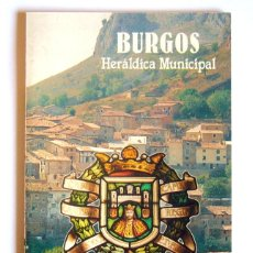 Libros de segunda mano: BURGOS - HERALDICA MUNICIPAL - FRAY VALENTIN DE LA CRUZ. Lote 42886779