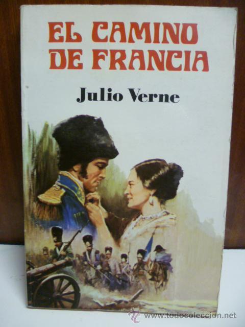 EL CAMINO DE FRANCIA. - VERNE, JULIO. (Libros de Segunda Mano - Literatura Infantil y Juvenil - Otros)
