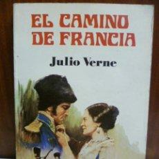 Libros de segunda mano: EL CAMINO DE FRANCIA. - VERNE, JULIO.. Lote 42894609