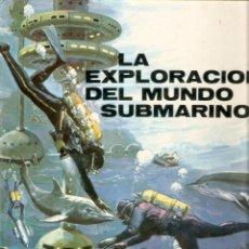 Libros de segunda mano: LA EXPLORACIÓN DEL MUNDO SUBMARINO - MARIUS LLEGET - PLAZA & JANES - 1972. Lote 84389334