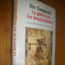 Libros de segunda mano: LIBRO LA GUERRA DE LAS IMAGINACIONES.DOC COMPARATO. EDITORIAL PLANETA. Lote 42903220