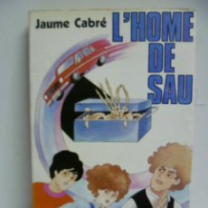 Libros de segunda mano: L'HOME DE SAU. DE JAUME CABRE. EDTR, GRUMETS LA GALERA. 1984. CATALAN. Lote 42911338