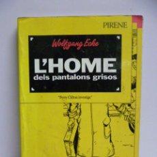 Libros de segunda mano: L'HOME DELS PANTALONS GRISOS - WOLFGANG ECKE - PERRY CLIFTON INVESTIGA - ILUSTRADO (VER FOTOS). Lote 42916079