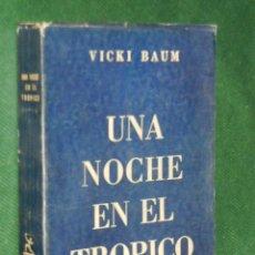 Libros de segunda mano: UNA NOCHE EN EL TROPICO, DE VICKI BAUM. Lote 42919410