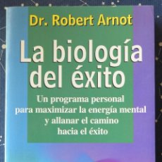 Libros de segunda mano: LA BIOLOGÍA DEL EXITO - DR. ROBERT ARNOT - URANO 200 - 396 PAG. TAPA BLANDA. Lote 42960473