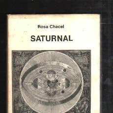 Libros de segunda mano: SATURNAL POR ROSA CHACEL. ENSAYO SEIX BARRAL. 1º EDICION. 1972.. Lote 42968806