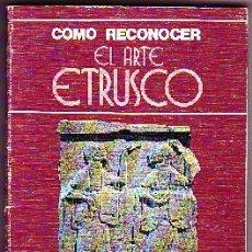 Livros em segunda mão: COMO RECONOCER EL ARTE ETRUSCO AT-809. Lote 192796375