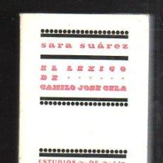 Libros de segunda mano: EL LEXICO DE CAMILO JOSE CELA POR SARA SUAREZ SOLIS. EDITORAL ALFAGUARA, 1969 . Lote 42970569