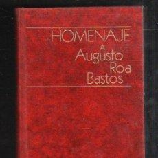 Libros de segunda mano: HOMENAJE A AUGUSTO ROA BASTOS. EDITOR HELMY F.GIACOMAN. 1973. 294 PAGINAS.. Lote 42970991