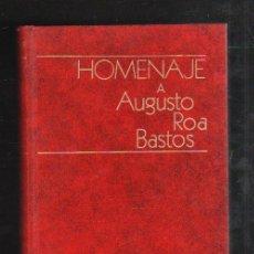 Libros de segunda mano: HOMENAJE A AUGUSTO ROA BASTOS. EDITOR HELMY F.GIACOMAN. 1973. 294 PAGINAS.. Lote 42970998