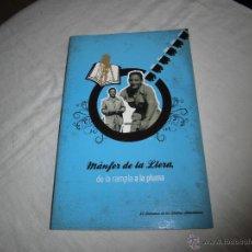 Libros de segunda mano: MANFER DE LA LLERA DE LA RAMPLA A LA PLUMA VARIOS AUTORES EDICIONES TRABE S.L.U.2011. Lote 42991524