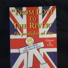 Libros de segunda mano: DE PERDIDOS AL RIOS, FROM LOST TO THE RIVER. Lote 42993690