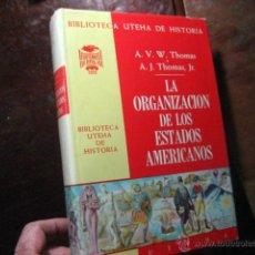Libros de segunda mano: LA ORGANIZACION DE LOS ESTADOS AMERICANOS, THOMAS UTEHA DE HISTORIA, AZ L1. Lote 42997026