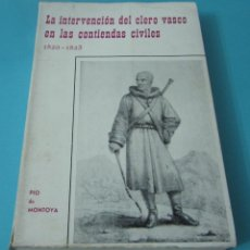 Libros de segunda mano: LA INTERVENCIÓN DEL CLERO VASCO EN LAS CONTIENDAS CIVILES (1820 - 1823). PÍO DE MONTOYA. Lote 43002205