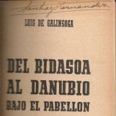 Libros de segunda mano: DEL BIDASOA AL DANUBIO BAJO PABELLON DEL REICH / L. DE GALINSOGA. MADRID : ED. ESPAÑA, 1940. . Lote 43011665