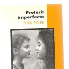 Libros de segunda mano: PRETÈRIT IMPERFECTE, TONI SOLER. Lote 207130438