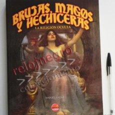 Libros de segunda mano: BRUJAS MAGOS Y HECHICERAS LA RELIGIÓN OCULTA - MISTERIO BRUJERÍA MAGIA HECHICERÍA MUY ILUSTRAD LIBRO. Lote 43020824