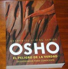 Libros de segunda mano: LIBRO 'EL PELIGRO DE LA VERDAD. DESAPRENDER PARA CONOCERTE' (OSHO). Lote 43026654