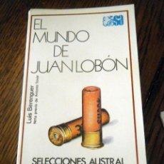 Libros de segunda mano: LUIS BERENGUER EL MUNDO DE JUAN LOBÓN ESPASA CALPE, 1980. Lote 235733785
