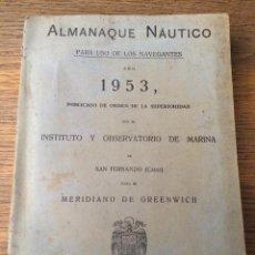 Libros de segunda mano: ALMANAQUE NAUTICO PARA USO DE NAVEGANTES - AÑO 1953 - INSTITUTO Y OBSERVATORIO DE LA MARINA. Lote 43097031