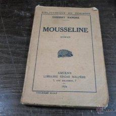 Libros de segunda mano: THIERRY SANDRE, MOUSSELINE, AMIENS, 1924. Lote 43106395