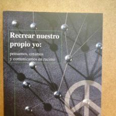 Libros de segunda mano: RECREAR NUESTRO PROPIO YO. CARMEN PINO / ALFONSO ARNAU. ED. DE PASO - 2003. COMO NUEVO.. Lote 43123730