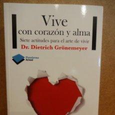 Libros de segunda mano: VIVE CON CORAZÓN Y ALMA. DR. DIETRICH GRÖNEMEYER. ED. PLATAFORMA - 2012. A ESTRENAR. Lote 43154117