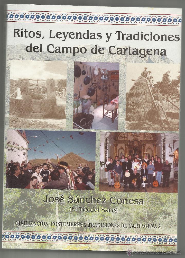LIBRO RITOS, LEYENDAS Y TRADICIONES DEL CAMPO DE CARTAGENA JOSE SANCHEZ CONESA,207 PAGINAS. RITOS, L (Libros de Segunda Mano - Parapsicología y Esoterismo - Otros)