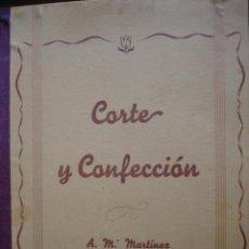 Libros de segunda mano: CORTE Y CONFECCION.A Mª MARTINEZ.FOLIO.78 PG ILUSTRADO.SASTRERIA. Lote 43176446