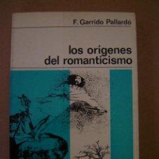 Libros de segunda mano: LOS ORÍGENES DEL ROMANTICISMO - F. GARRIDO PALLARDÓ. Lote 43203341
