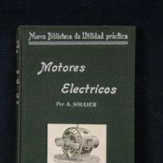 Libros de segunda mano: NUEVA BIBLIOTECA DE UTILIDAD PRÁCTICA MOTORES ELÉCTRICOS A. SOULIER GARNIER HERMANOS PARIS. Lote 43214204