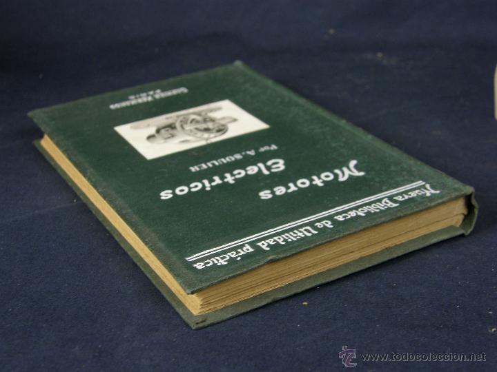 Libros de segunda mano: nueva biblioteca de utilidad práctica Motores eléctricos A. Soulier Garnier hermanos Paris - Foto 5 - 43214204