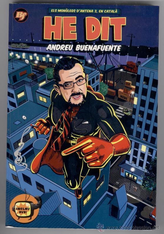 * HE DIT * ELS MONOLEGS D'ANDREU BUENAFUENTE - ANTENA 3 (2006) (Libros de Segunda Mano (posteriores a 1936) - Literatura - Otros)