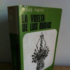Libros de segunda mano: LA VUELTA DE LOS BUDAS. JESÚS FUEYO. ORGANIZACIÓN SALA EDITORIAL. 1ª EDICIÓN AÑO 1973.. Lote 43268307