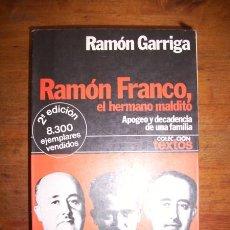 Libros de segunda mano: GARRIGA, RAMÓN. RAMÓN FRANCO, EL HERMANO MALDITO. Lote 43288517