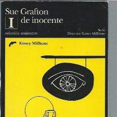 Libros de segunda mano: I DE INOCENTE, SUE GRAFTON, TUSQUETS 1993, COLECCIÓN ANDANZAS, SOBRE EL DESPIDO, ACTUAL. Lote 43298091