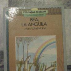 Libros de segunda mano: EL BOSQUE DE PAPEL, BEA LA ANGUILA, LECTURAS DE CICLO MEDIO. Lote 43321286