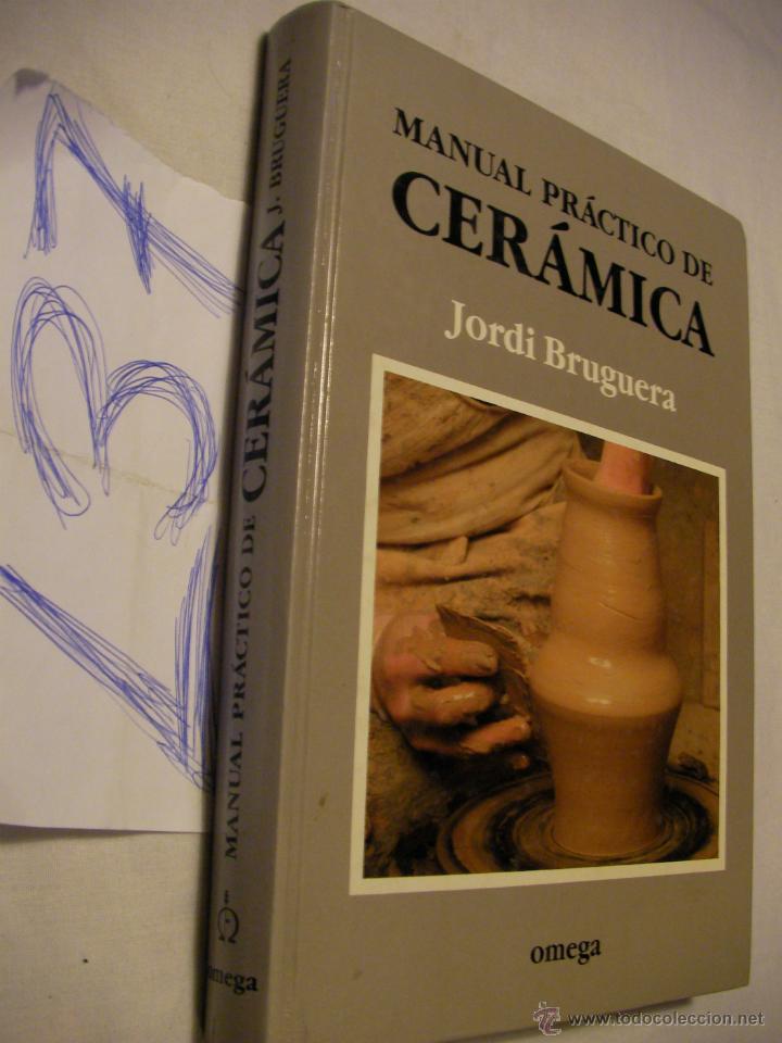 Manual practico de ceramica jordi bruguera comprar en for Libro in ceramica