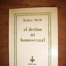 Libros de segunda mano: MERLE, ROBERT. EL DESTINO DEL HOMOSEXUAL : A TRAVÉS DE LA VIDA DE OSCAR WILDE. Lote 43358863